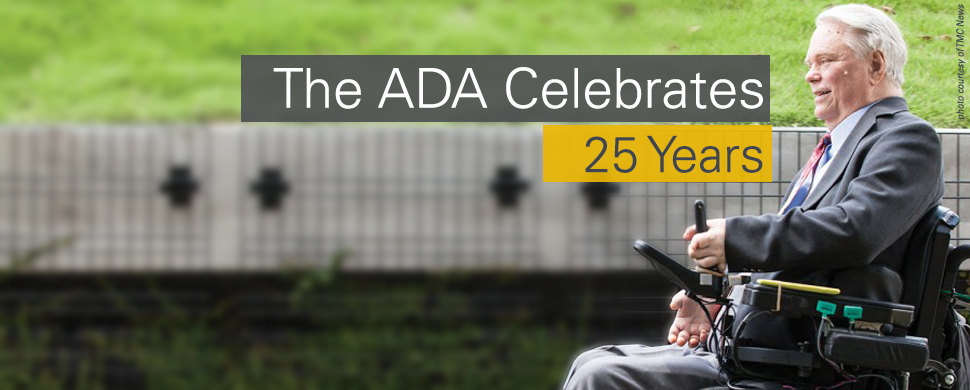 The Americans with Disabilities Act's 25th Anniversary
