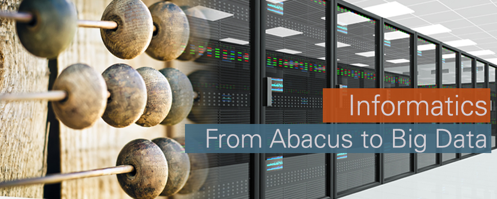 Informatics: From Abacus to Big Data