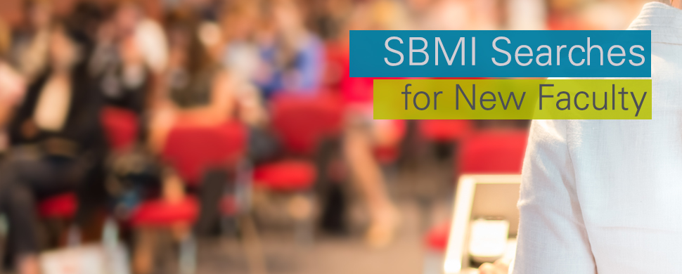 SBMI searches for new faculty