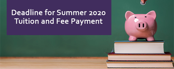 Deadline for Summer 2020 Extension Tuition Fee and Payment Banner
